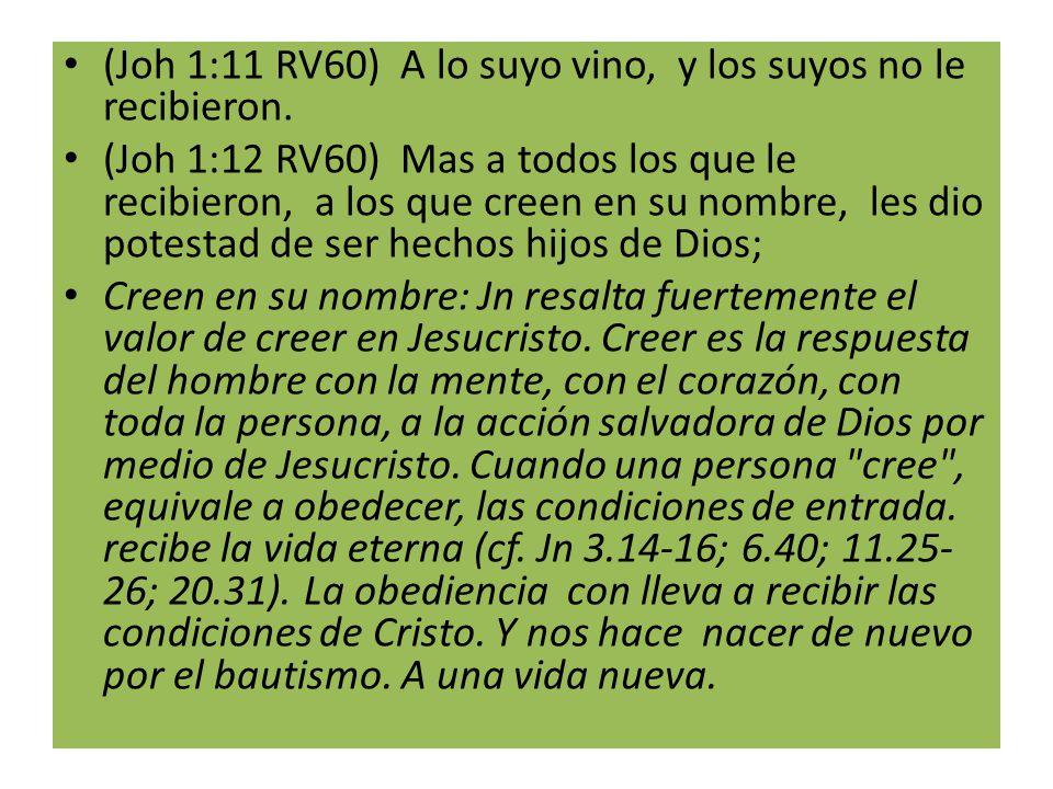 (Joh 1:11 RV60) A lo suyo vino, y los suyos no le recibieron.