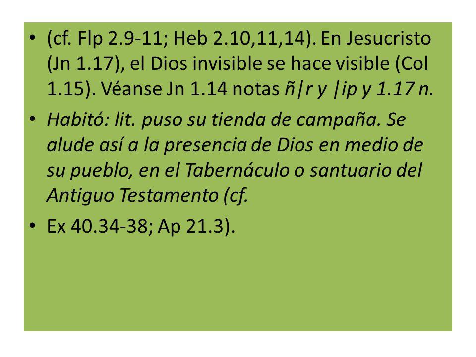 (cf. Flp 2. 9-11; Heb 2. 10,11,14). En Jesucristo (Jn 1