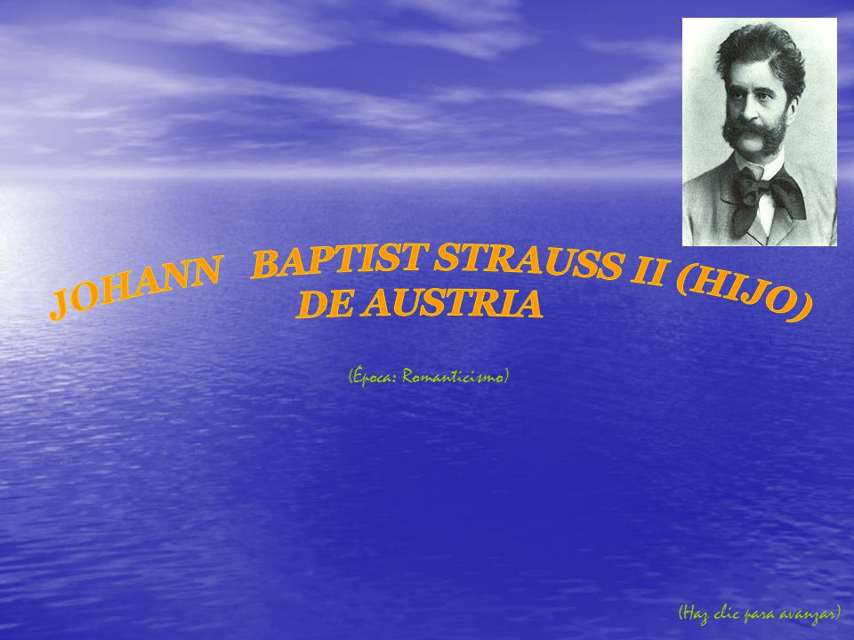 JOHANN BAPTIST STRAUSS II (HIJO)