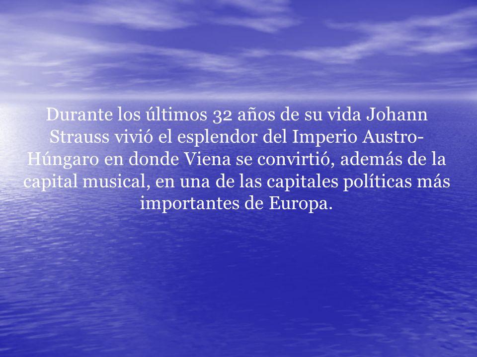 Durante los últimos 32 años de su vida Johann Strauss vivió el esplendor del Imperio Austro-Húngaro en donde Viena se convirtió, además de la capital musical, en una de las capitales políticas más importantes de Europa.