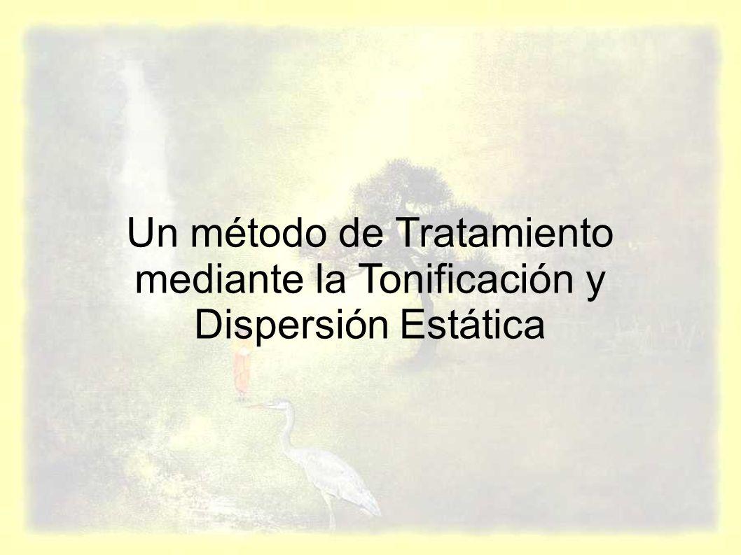 Un método de Tratamiento mediante la Tonificación y Dispersión Estática