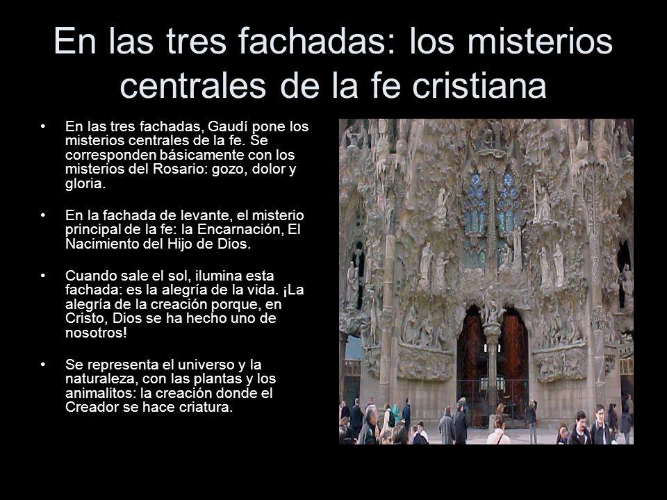 En las tres fachadas: los misterios centrales de la fe cristiana
