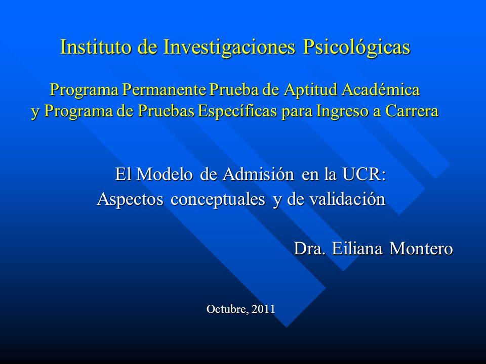 Instituto de Investigaciones Psicológicas Programa Permanente Prueba de Aptitud Académica y Programa de Pruebas Específicas para Ingreso a Carrera