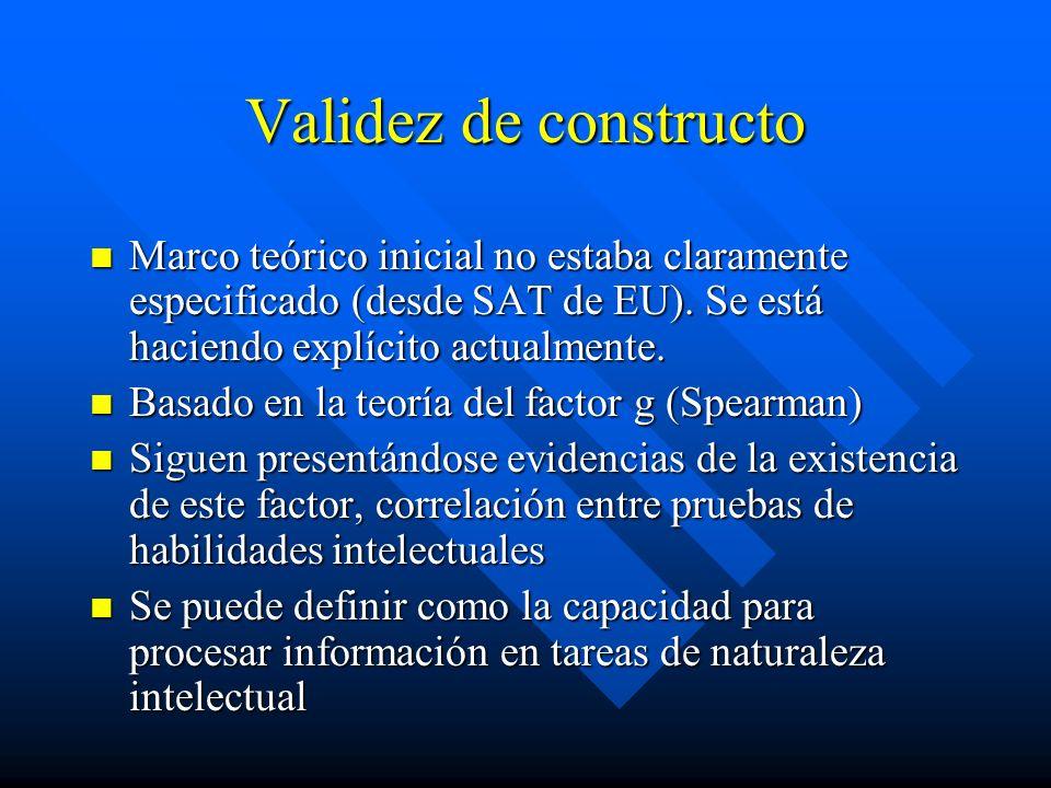 Validez de constructo Marco teórico inicial no estaba claramente especificado (desde SAT de EU). Se está haciendo explícito actualmente.