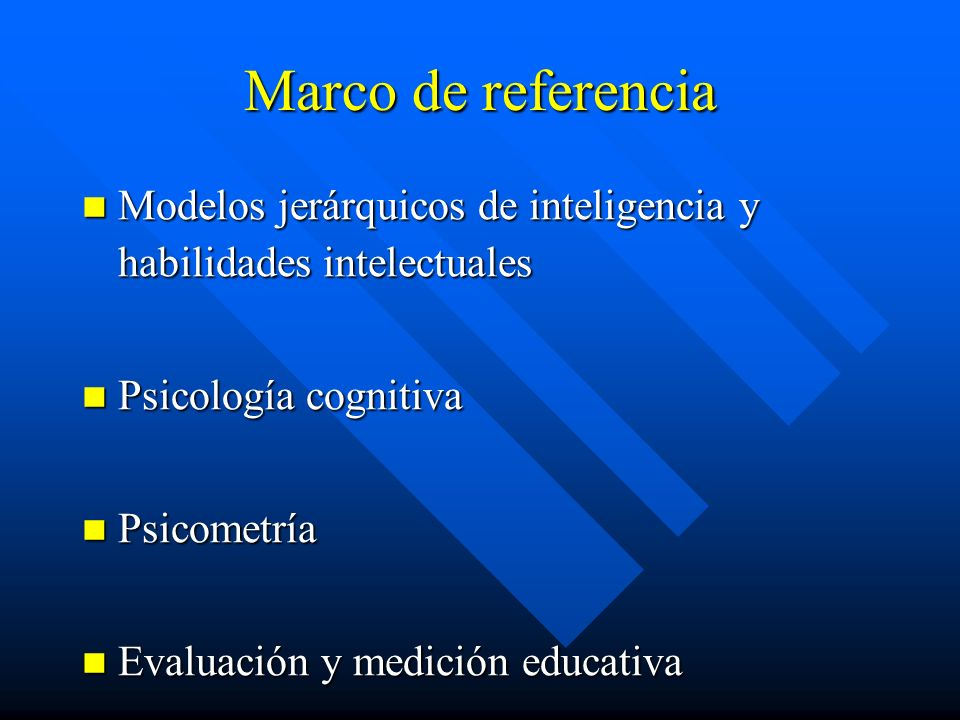 Marco de referenciaModelos jerárquicos de inteligencia y habilidades intelectuales. Psicología cognitiva.