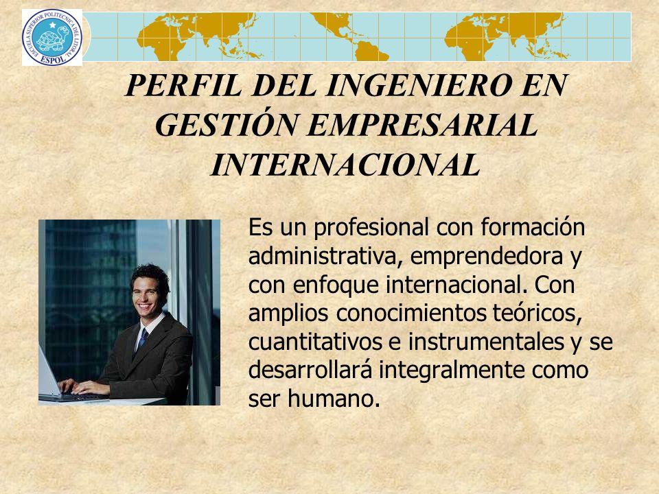 PERFIL DEL INGENIERO EN GESTIÓN EMPRESARIAL INTERNACIONAL