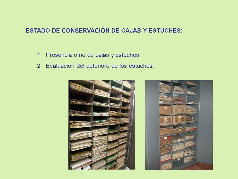 ESTADO DE CONSERVACIÓN DE CAJAS Y ESTUCHES: