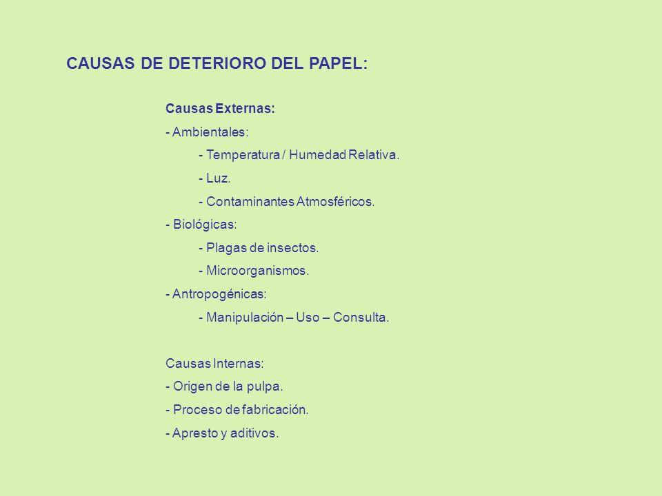 CAUSAS DE DETERIORO DEL PAPEL: