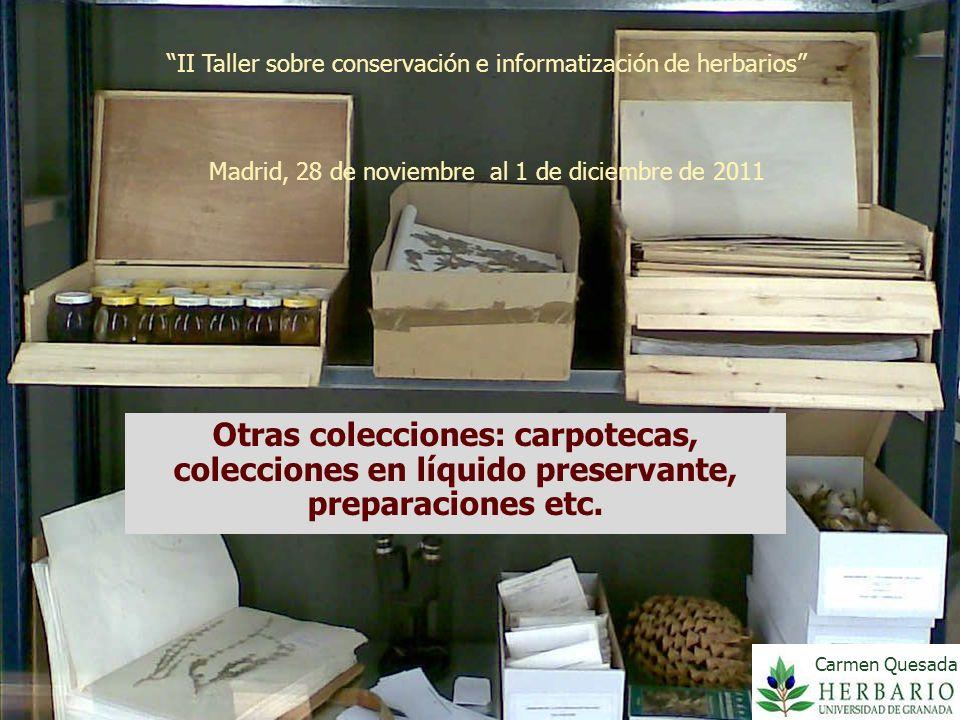 II Taller sobre conservación e informatización de herbarios Madrid, 28 de noviembre al 1 de diciembre de 2011