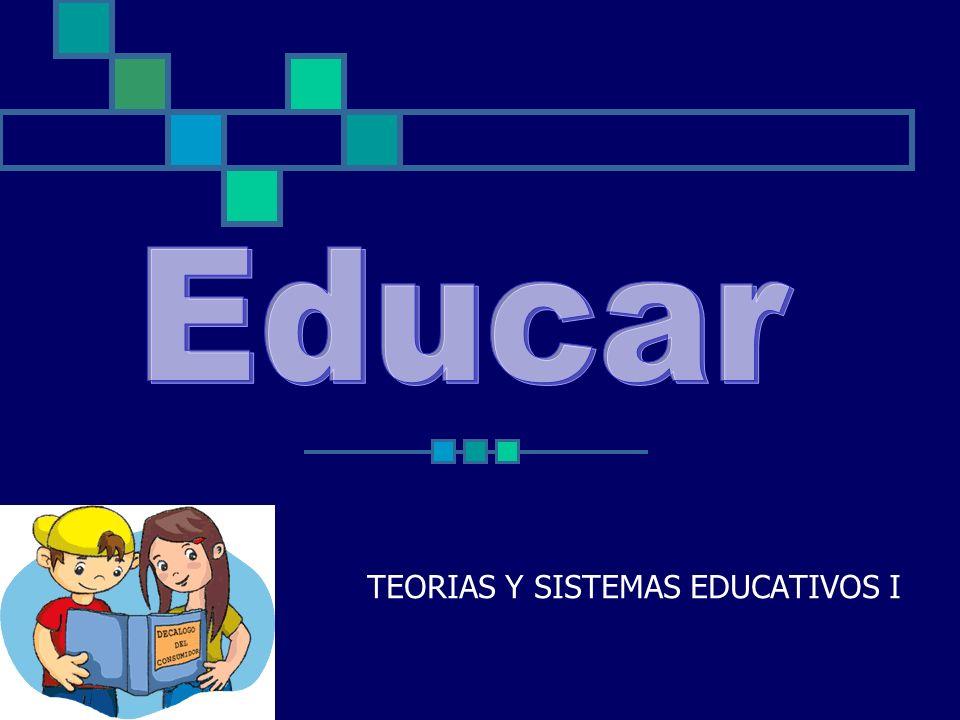 TEORIAS Y SISTEMAS EDUCATIVOS I