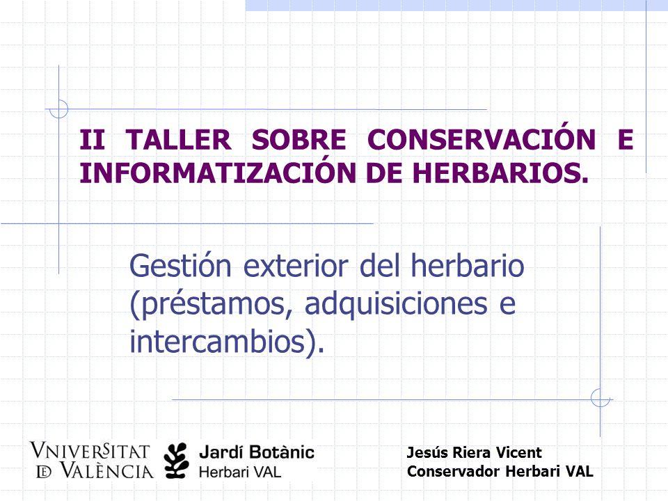 II TALLER SOBRE CONSERVACIÓN E INFORMATIZACIÓN DE HERBARIOS.