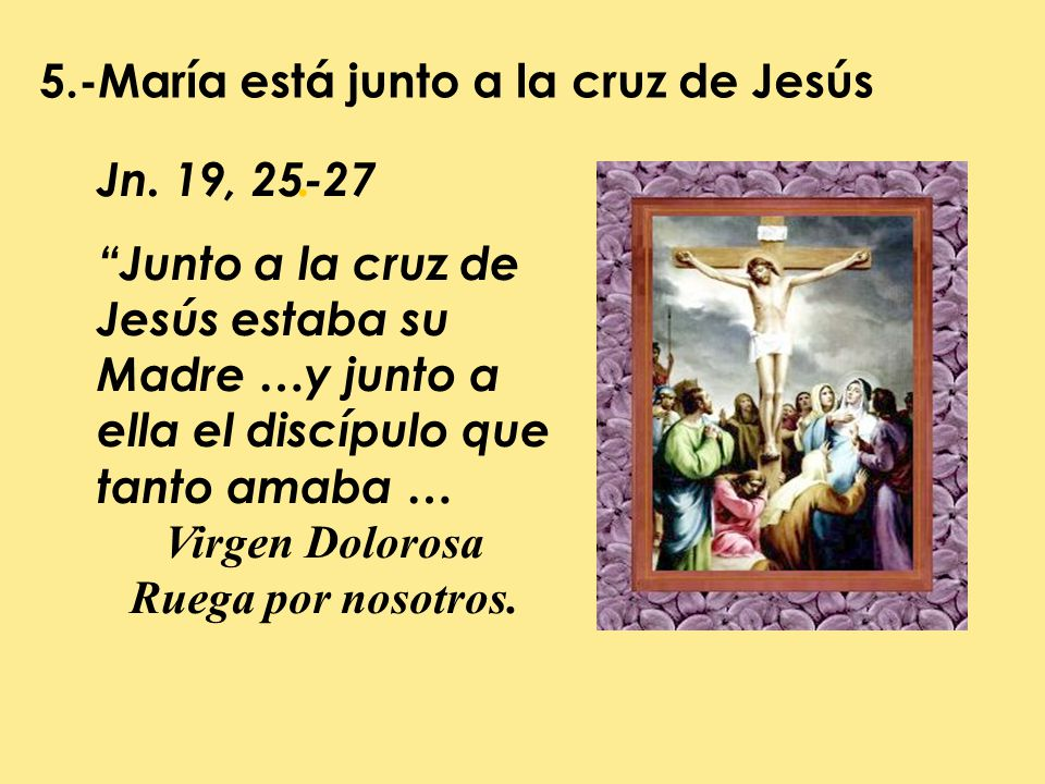 5.-María está junto a la cruz de Jesús