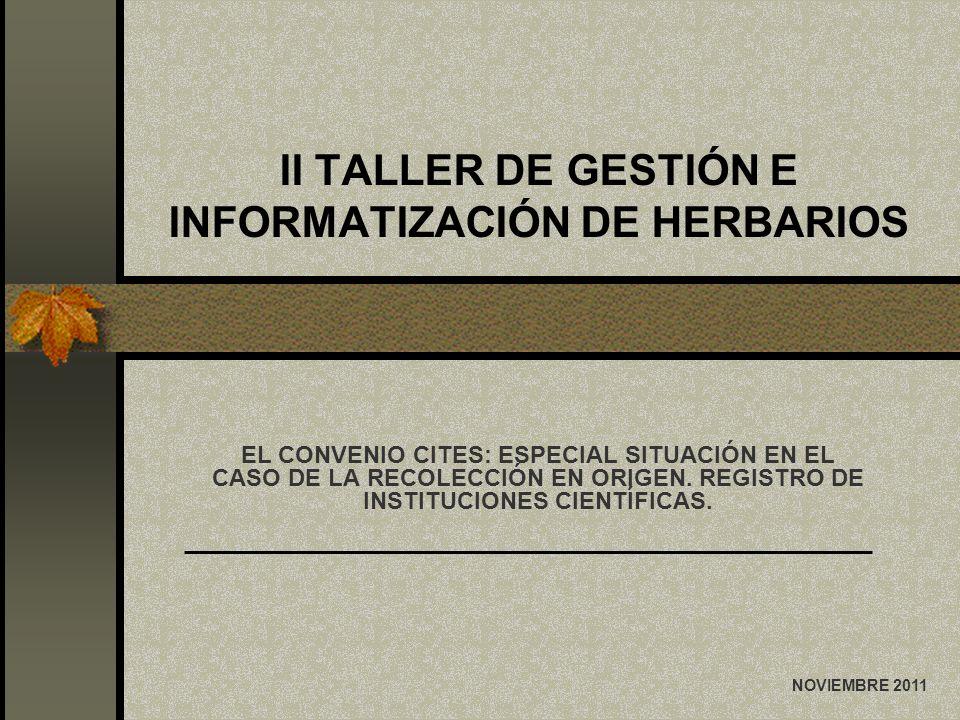 II TALLER DE GESTIÓN E INFORMATIZACIÓN DE HERBARIOS