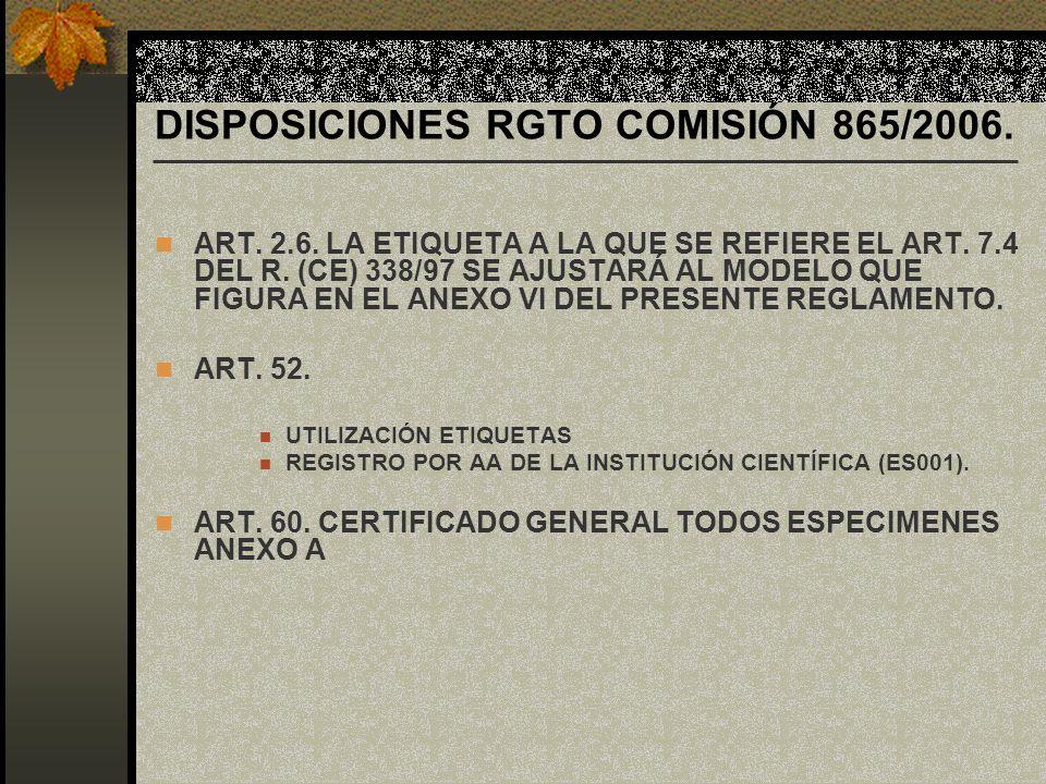 DISPOSICIONES RGTO COMISIÓN 865/2006.