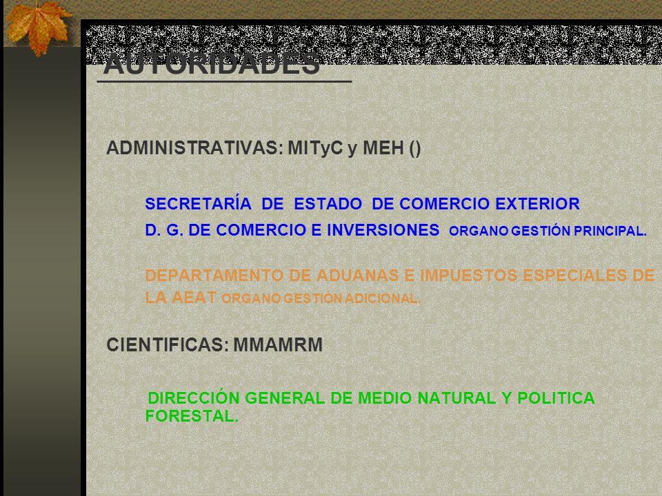 AUTORIDADES ADMINISTRATIVAS: MITyC y MEH () CIENTIFICAS: MMAMRM