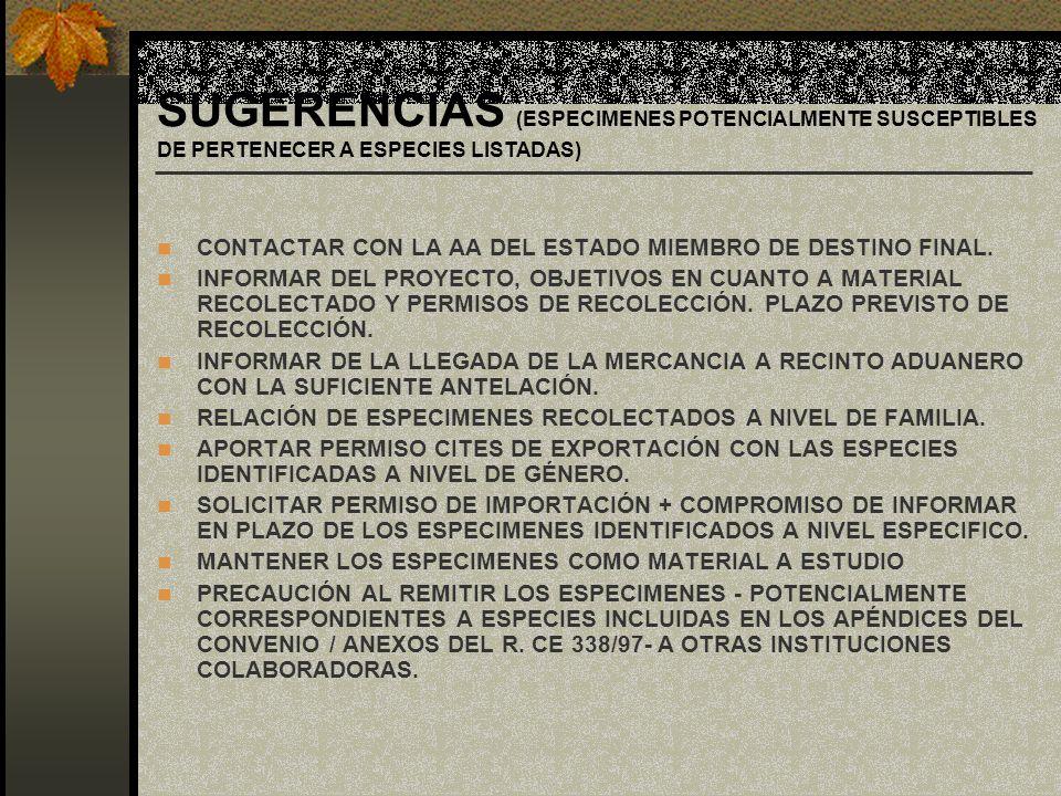 SUGERENCIAS (ESPECIMENES POTENCIALMENTE SUSCEPTIBLES DE PERTENECER A ESPECIES LISTADAS)