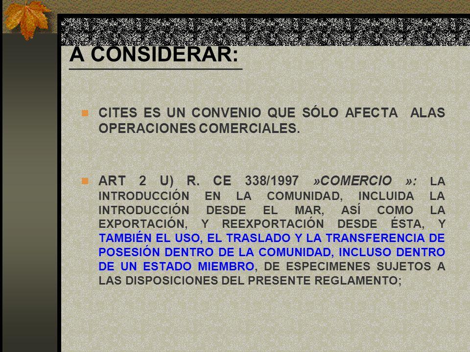 A CONSIDERAR: CITES ES UN CONVENIO QUE SÓLO AFECTA ALAS OPERACIONES COMERCIALES.