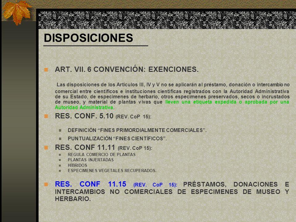 DISPOSICIONES ART. VII. 6 CONVENCIÓN: EXENCIONES.