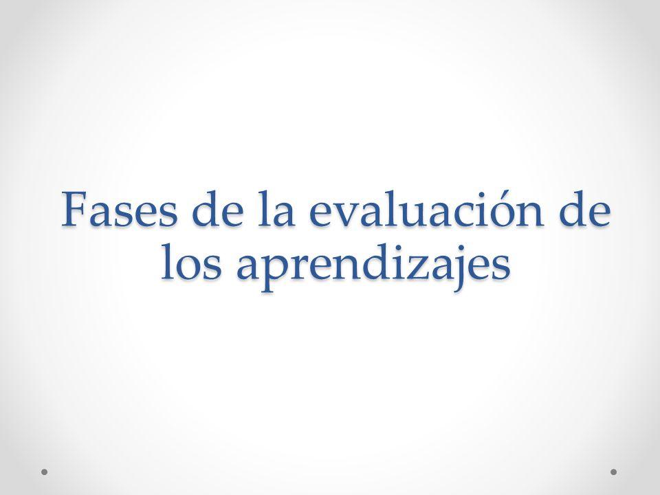 Fases de la evaluación de los aprendizajes