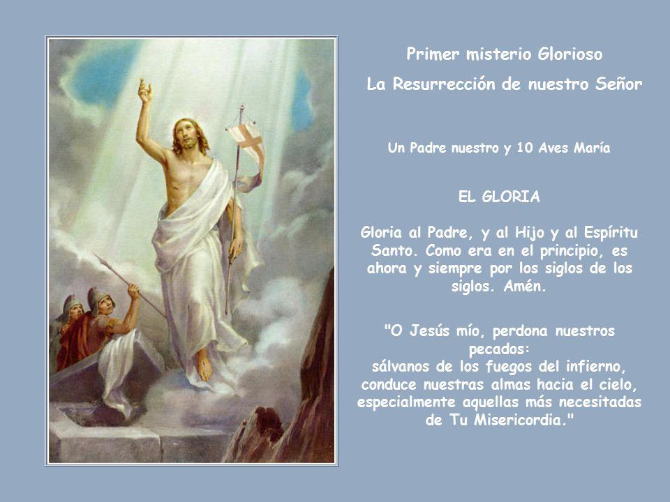 Primer misterio Glorioso La Resurrección de nuestro Señor