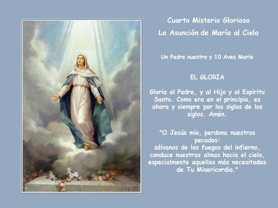 Cuarto Misterio Glorioso La Asunción de María al Cielo