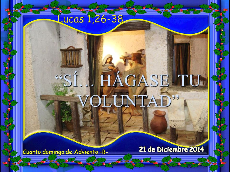 SÍ… HÁGASE TU VOLUNTAD
