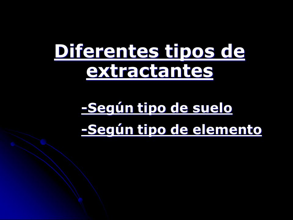 Diferentes tipos de extractantes