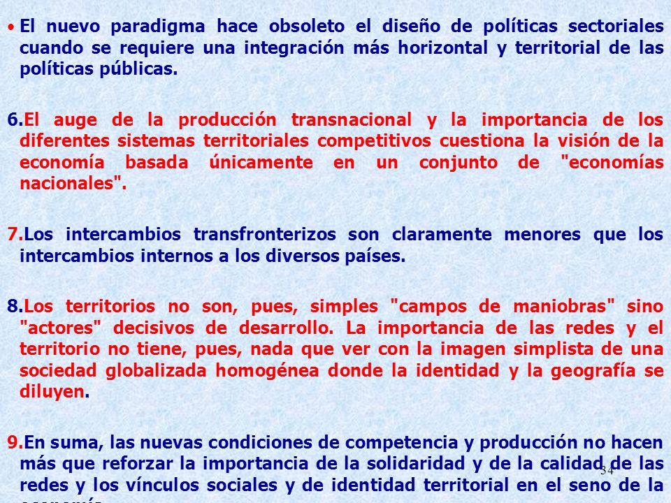 El nuevo paradigma hace obsoleto el diseño de políticas sectoriales cuando se requiere una integración más horizontal y territorial de las políticas públicas.