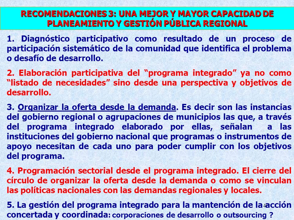 RECOMENDACIONES 3: UNA MEJOR Y MAYOR CAPACIDAD DE PLANEAMIENTO Y GESTIÓN PÚBLICA REGIONAL