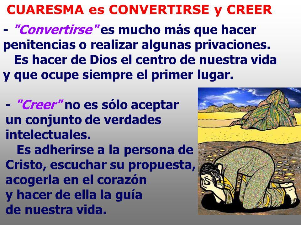 CUARESMA es CONVERTIRSE y CREER