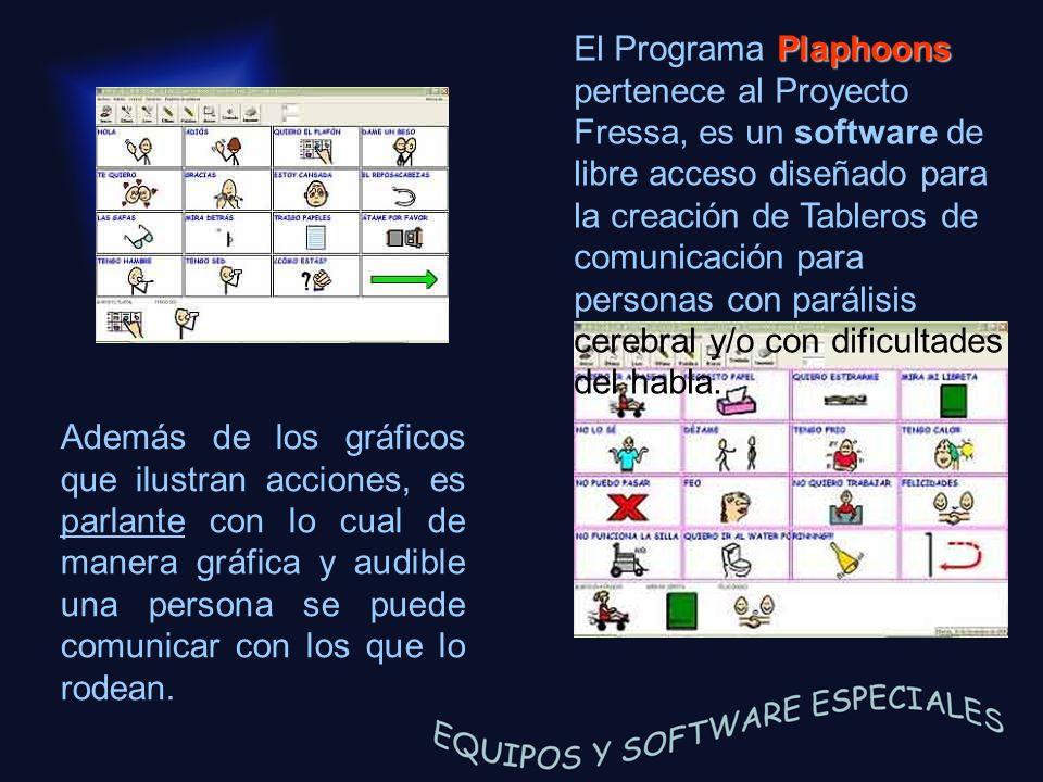 El Programa Plaphoons pertenece al Proyecto Fressa, es un software de libre acceso diseñado para la creación de Tableros de comunicación para personas con parálisis cerebral y/o con dificultades del habla.