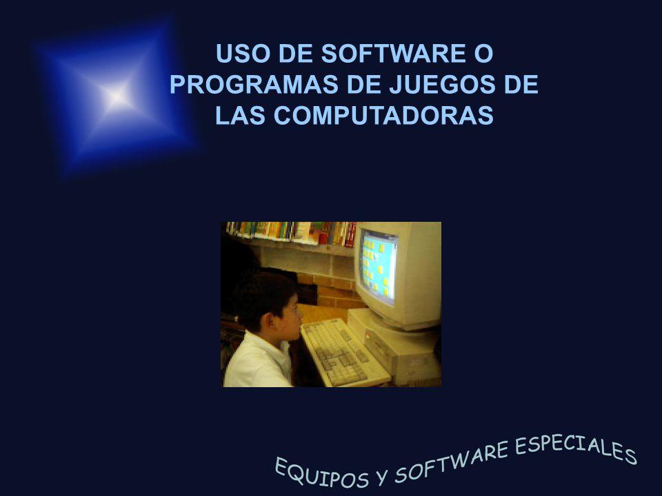 USO DE SOFTWARE O PROGRAMAS DE JUEGOS DE LAS COMPUTADORAS