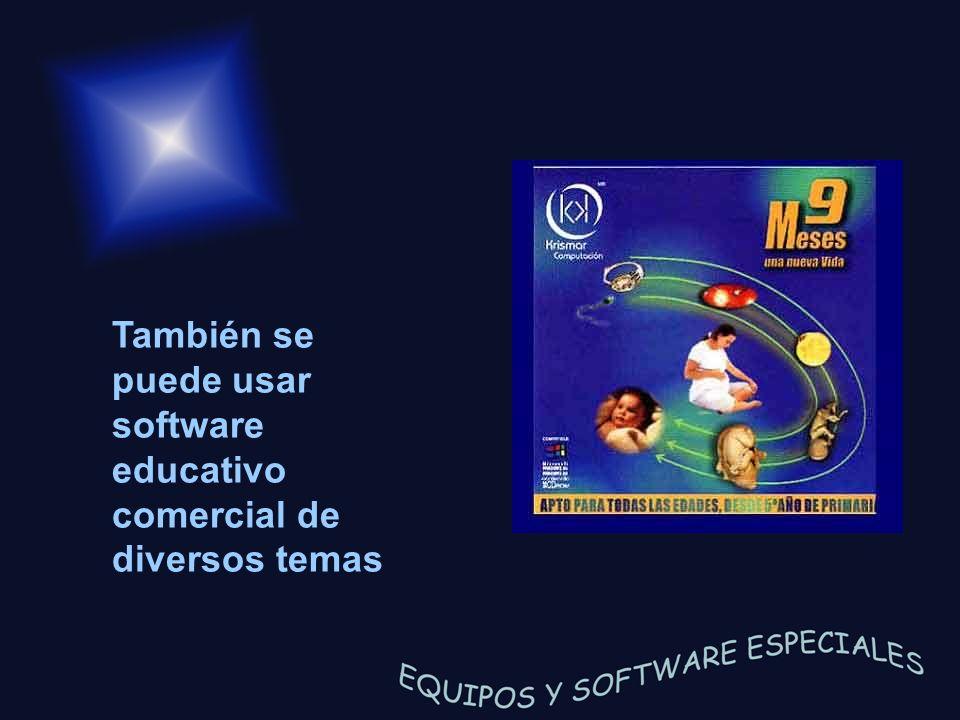 También se puede usar software educativo comercial de diversos temas