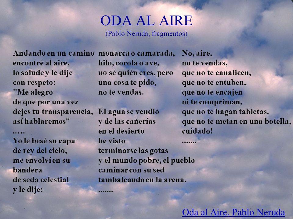 ODA AL AIRE (Pablo Neruda, fragmentos)