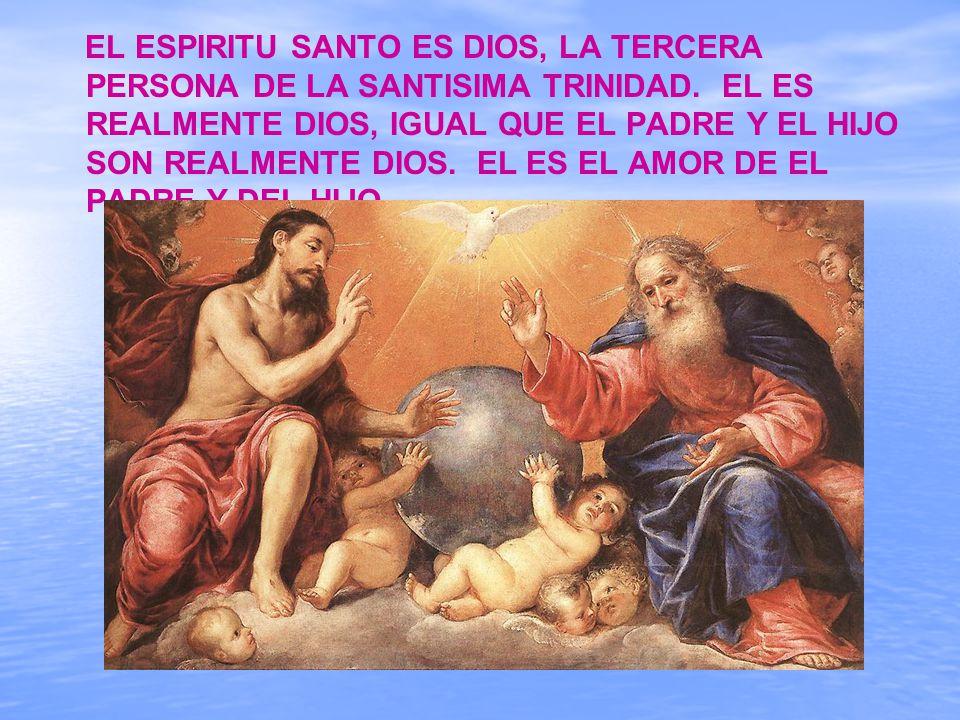 EL ESPIRITU SANTO ES DIOS, LA TERCERA PERSONA DE LA SANTISIMA TRINIDAD