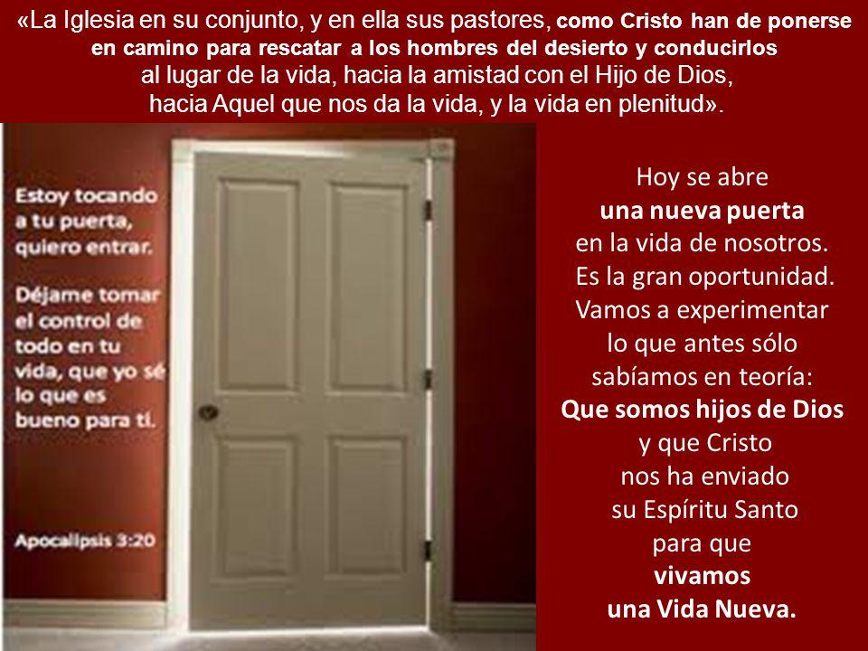 una nueva puerta Que somos hijos de Dios vivamos una Vida Nueva.