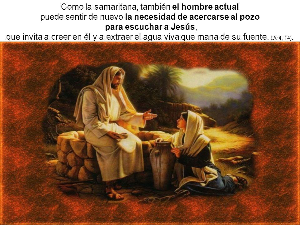 Como la samaritana, también el hombre actual