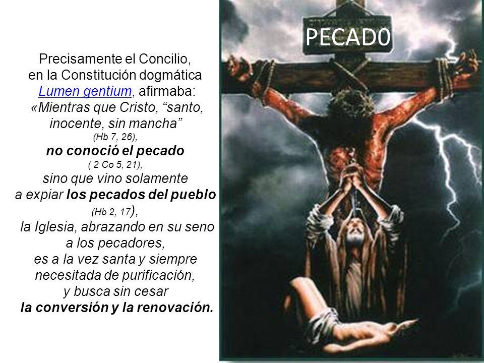 PECAD0 Precisamente el Concilio, en la Constitución dogmática