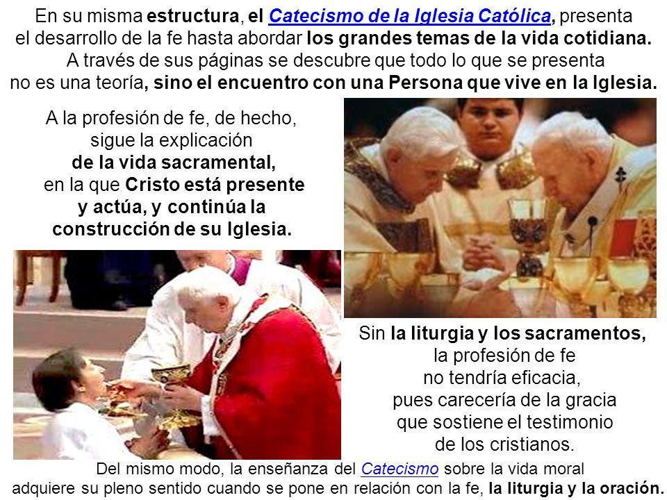 En su misma estructura, el Catecismo de la Iglesia Católica, presenta