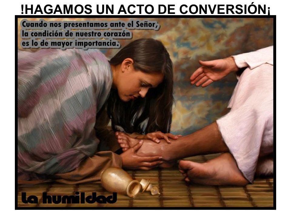 !HAGAMOS UN ACTO DE CONVERSIÓN¡