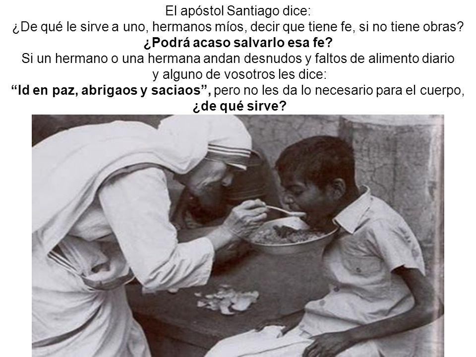 El apóstol Santiago dice: