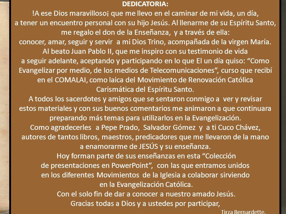Al beato Juan Pablo II, que me inspiro con su testimonio de vida