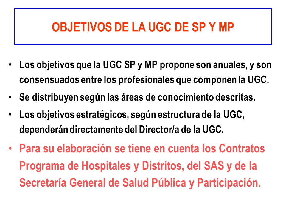 OBJETIVOS DE LA UGC DE SP Y MP