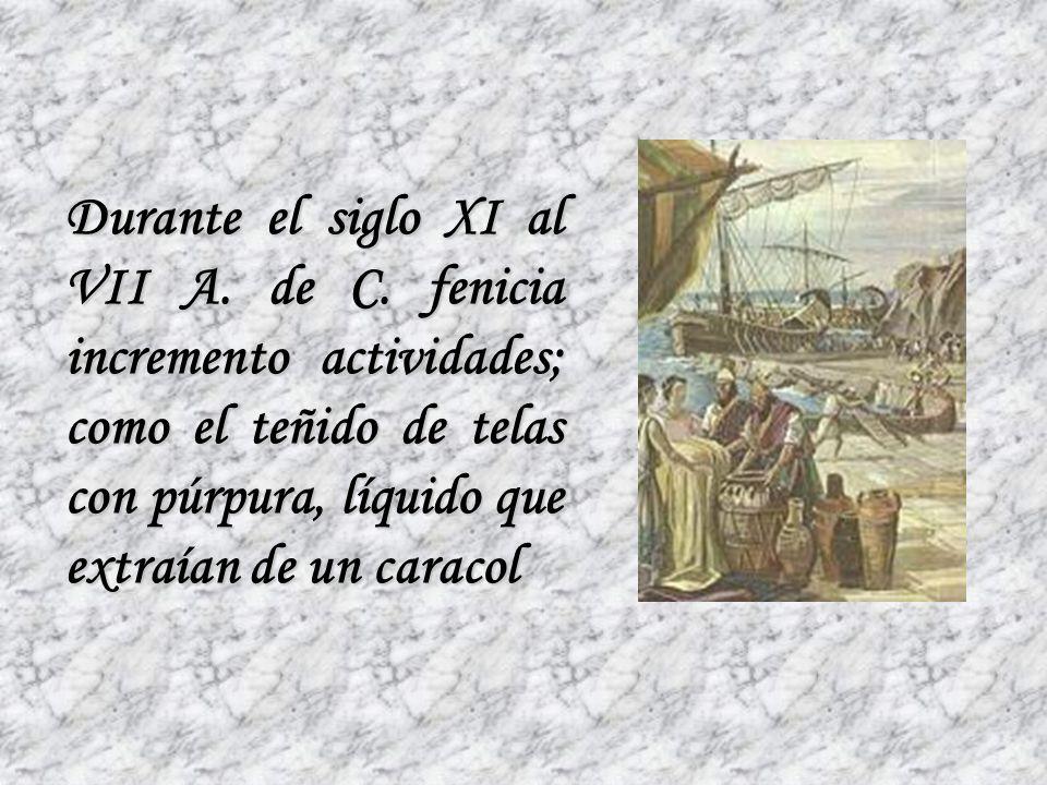 Durante el siglo XI al VII A. de C