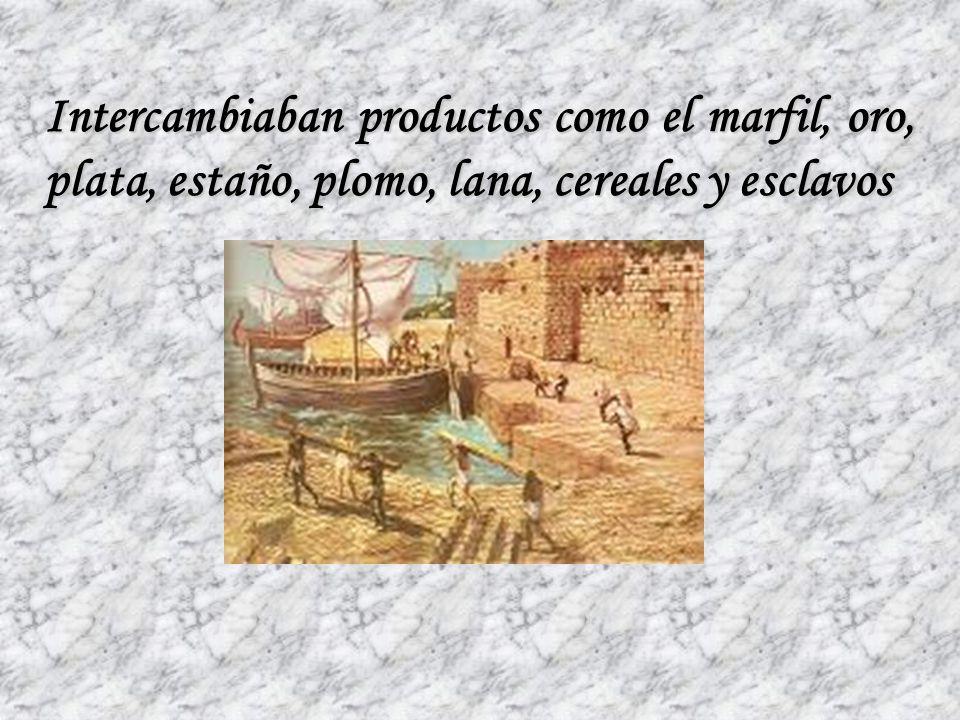 Intercambiaban productos como el marfil, oro, plata, estaño, plomo, lana, cereales y esclavos