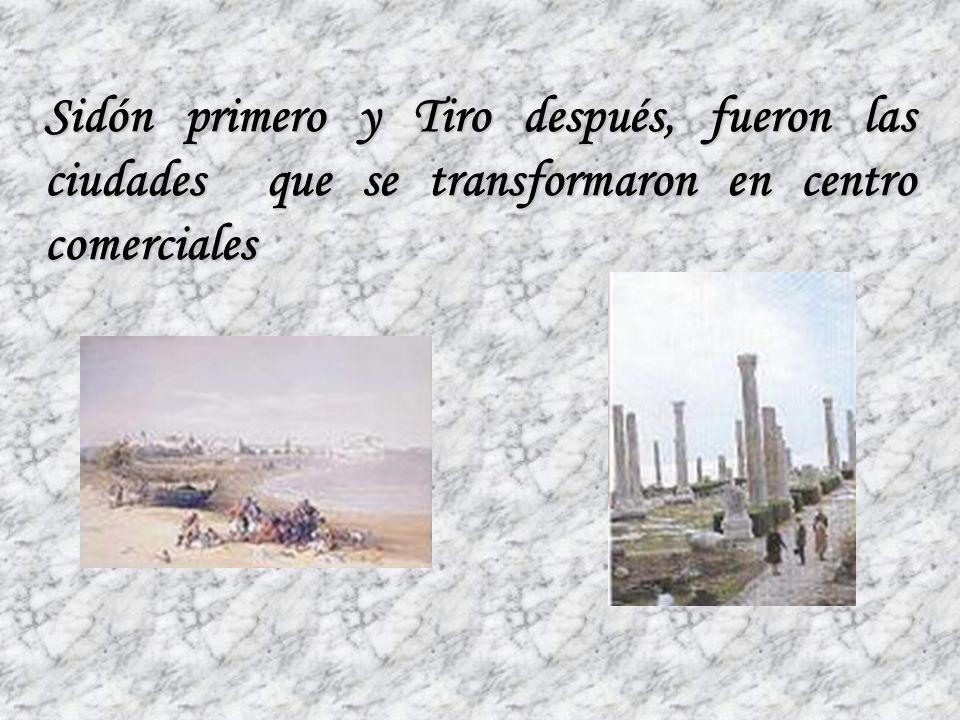 Sidón primero y Tiro después, fueron las ciudades que se transformaron en centro comerciales