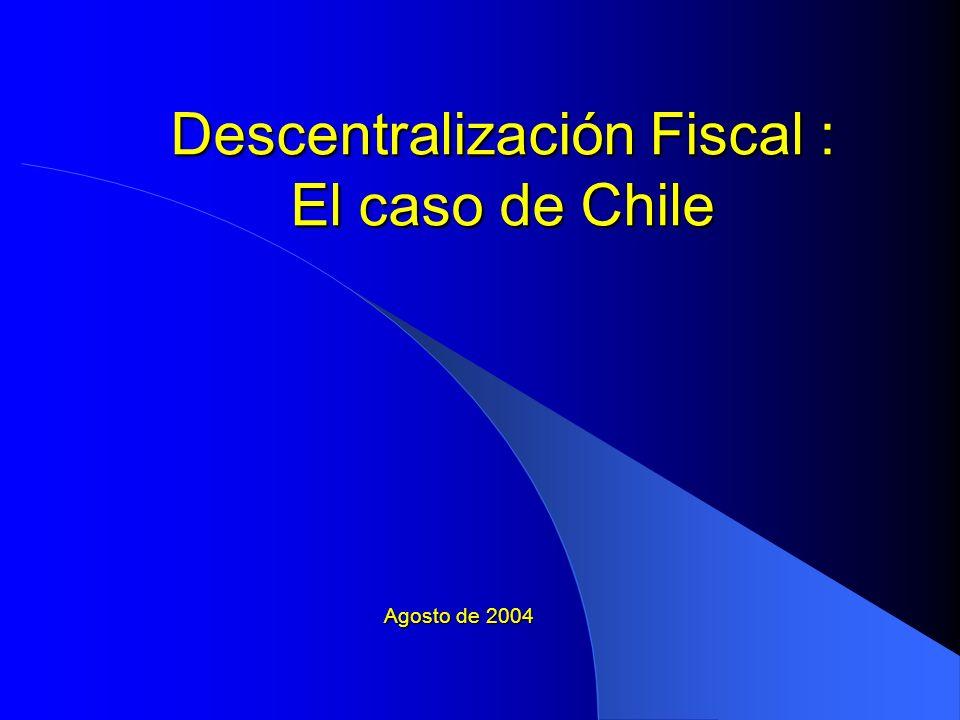 Descentralización Fiscal : El caso de Chile