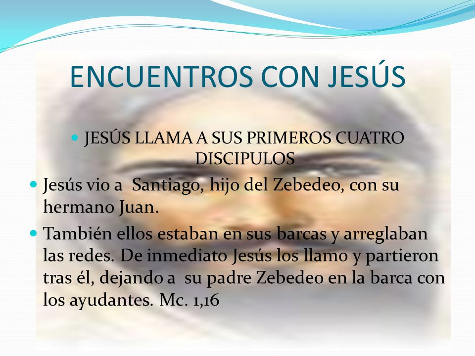 JESÚS LLAMA A SUS PRIMEROS CUATRO DISCIPULOS