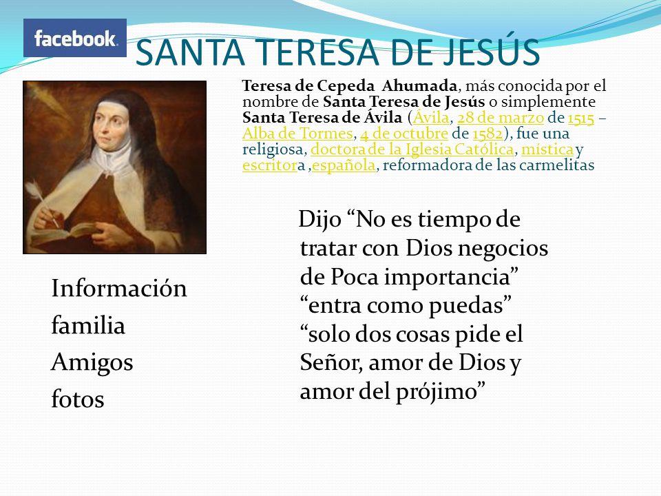 SANTA TERESA DE JESÚS Información familia Amigos fotos