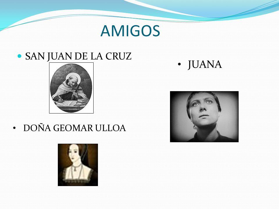 AMIGOS SAN JUAN DE LA CRUZ JUANA DOÑA GEOMAR ULLOA
